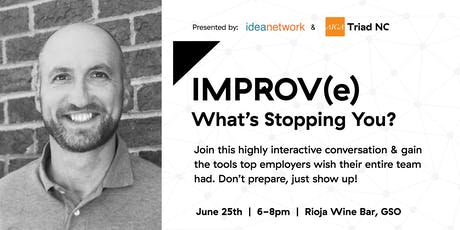 IdeaNetwork & AIGA Triad NC: IMPROV(e): What's Stopping You? tickets