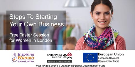 Steps To Starting Your Own Business Free Taster Session for Women in London tickets