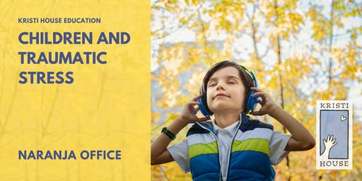Children and Traumatic Stress - Naranja Office