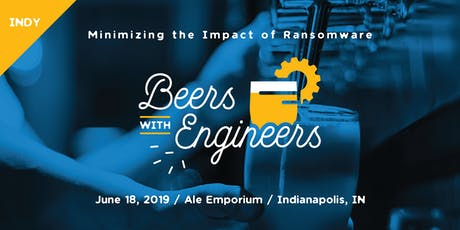 Beers with Engineers - Minimizing the Impact of Ransomware (Indianapolis)  tickets