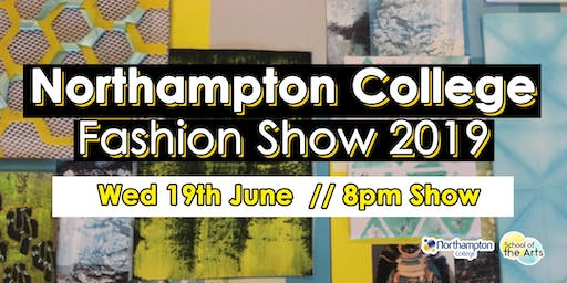 Northampton College Fashion Show 2019 (8pm Show)
