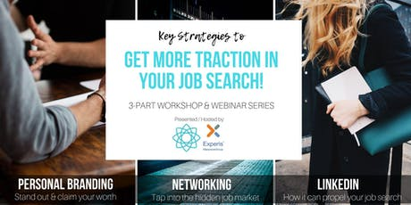 Key Strategies to Get Traction in Your Job Search - 3 Part ONLINE WEBINAR tickets