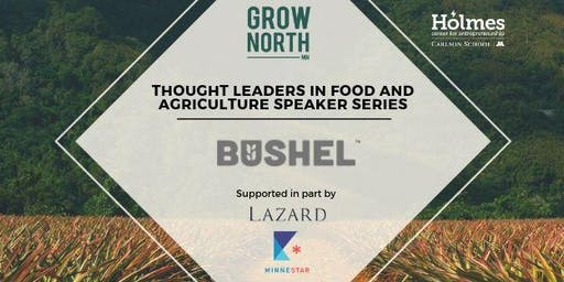 Thought Leaders in Food & Ag: Ryan Raguse, Chairman and Co-Founder, Bushel