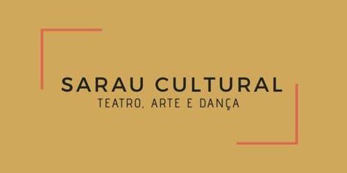 SARAU CULTURAL - Teatro, Arte e Dança