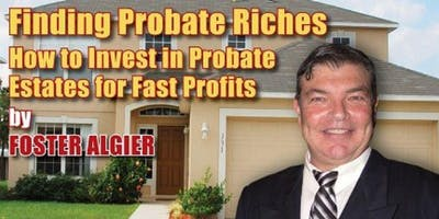 Finding Probate Riches w/Foster Algier - July 26th