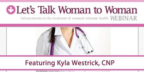 Let's Talk Woman to Woman - Free webinar tickets