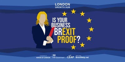 Is Your Business Brexit Proof? - London West Branch (Cancelled)