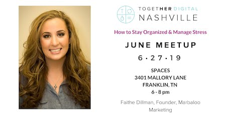 TogetherDigital Nashville June Meetup: How to Stay Organized & Manage Stress tickets