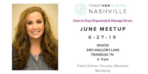 TogetherDigital Nashville June Meetup: How to Stay Organized & Manage Stress