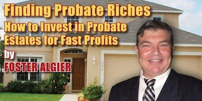 Finding Probate Riches w/Foster Algier - August 10th
