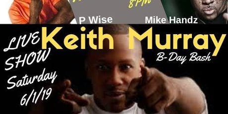 Saturday, June 1st   Keith Murray & Def Squad Artists & Rockboy G'z     (s) tickets
