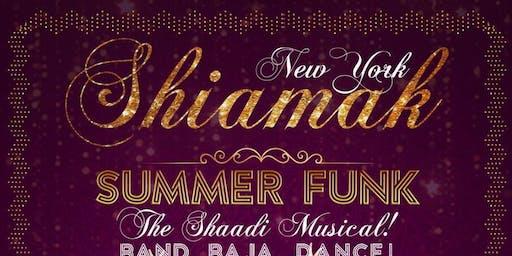 SHIAMAK SUMMER FUNK 2019-SHAADI THE MUSICAL