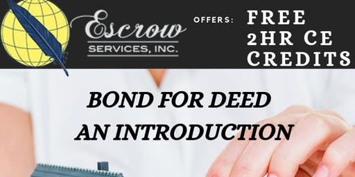 "Rescheduled Bond for Deed - ""An Introduction"" / 2 HR CE Credit"