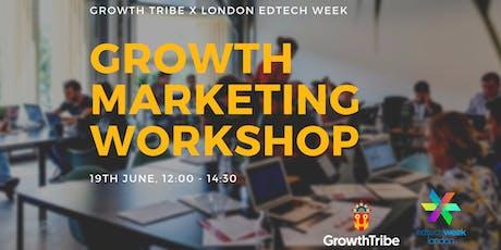 Growth Tribe x EdTech Week: Growth Marketing Workshop  tickets