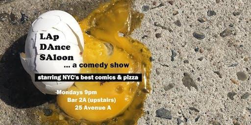 Free Comedy! Free Pizza! It's LAp DAnce SAloon!
