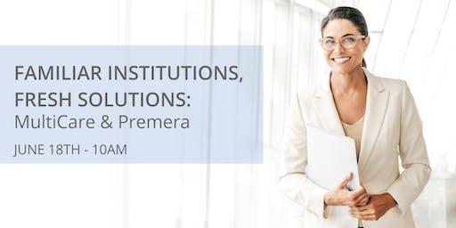 Familiar Institutions, Fresh Solutions: MultiCare & Premera