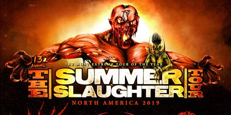 The Summer Slaughter Tour 2019 tickets