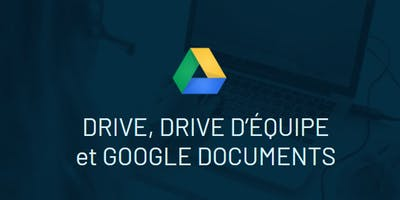 Drive, Team Drive, Google Docs (Intermédiaire)