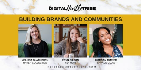 The Digital Hustle Tribe: Building Awesome Brands and Communities tickets