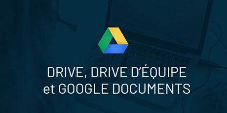Drive, Team Drive, Google Docs (la base) billets