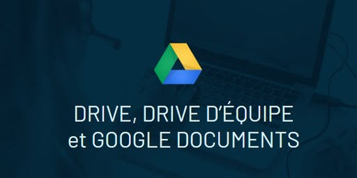 Drive, Team Drive, Google Docs (la base)