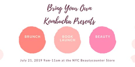 Bring Your Own Kombucha Brunch + Book Launch at the Beauty Counter Store tickets