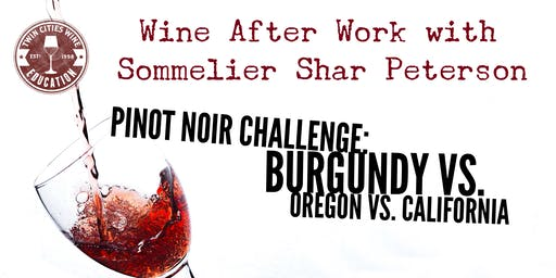 Wine After Work: Pinot Noir Challenge (Burgundy vs. Oregon vs. California)