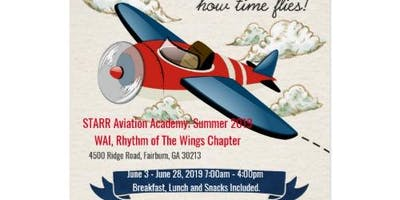 STARR AVIATION ACADEMY SUMMER 2019 in partnership with RHYTHM OF THE WINGS CHAPTER of WAI.
