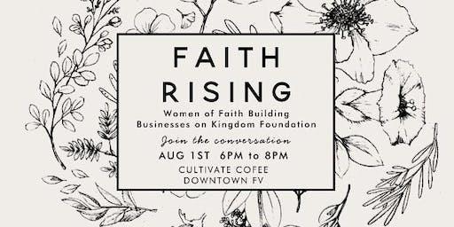 Faith Rising - Women of Faith Building Businesses on Kingdom Foundation