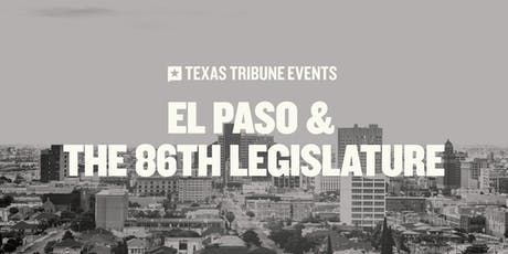 El Paso and the 86th Legislature tickets