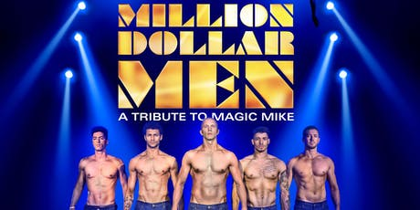 Million Dollar Men - A Tribute To Magic Mike  tickets