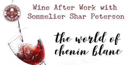 Wine After Work: The World of Chenin Blanc tickets