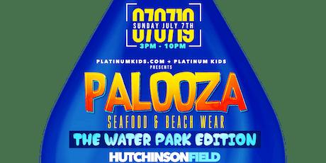 PALOOZA 2019 (SEA FOOD AND BEACH WEAR) tickets