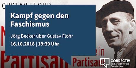 Kampf gegen den Faschismus - Gespräch mit Jörg Becker über Gustav Flohr Tickets