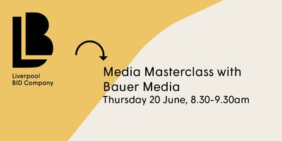 Media Masterclass with Bauer Media