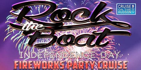Rock The Boat NYC Independence Day Fireworks Party Cruise Bay State Fourth of July 2019 tickets
