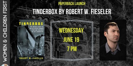 Paperback Launch: Tinderbox by Robert W. Fieseler  tickets