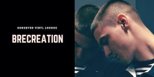 Brecreation at Songbyrd Vinyl Lounge