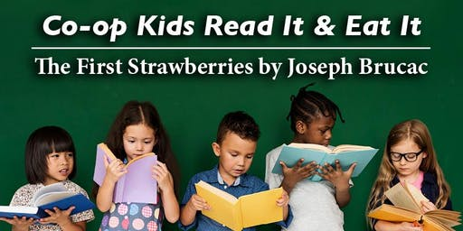 Co-op Kids Read It and Eat It: The First Strawberries