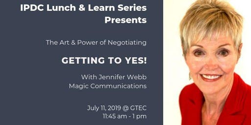 IPDC Lunch & Learn Series: The Art & Power of Negotiating - Getting to Yes!