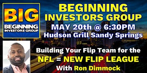 "Beginning Investors Group on ""Building Your Flip Team..."