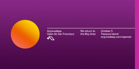 Anjunadeep Open Air: San Francisco 2019 tickets
