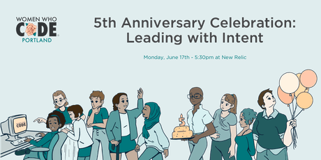 Women Who Code Portland - 5th Anniversary Celebration: Leading with Intent tickets