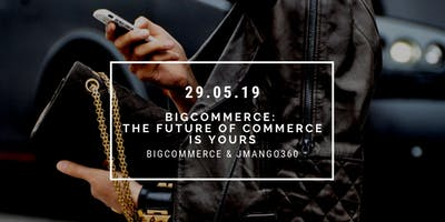The Future of ecommerce is Yours by BigCommerce & JMango360