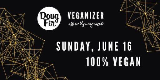 Veganizer PDX: 6/16 Doug Fir #OfficiallyVeganized Menu