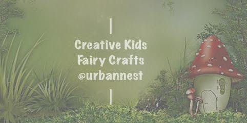 Creative Kids - Fairy Crafts