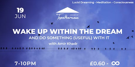 Wake Up Within The  Dream - And Do Something (Useful) With It tickets