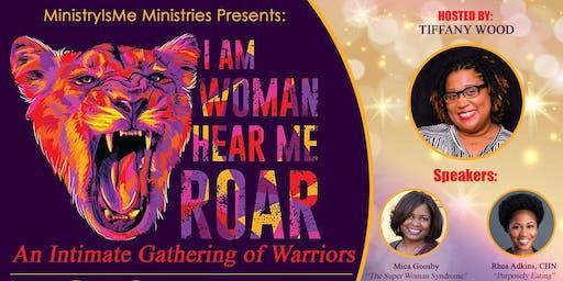 #RoarWoman19-I Am Woman, Hear Me Roar: An Intimate Gathering of Warriors!
