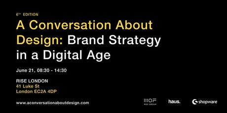 A Conversation About Design: Brand Strategy in a Digital Age - by Experience Haus tickets