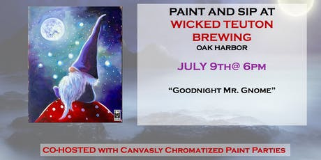Goodnight Mr. Gnome Paint @ Wicked Teuton tickets